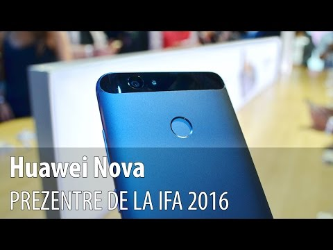 Huawei Nova Prezentare Hands-on IFA 2016