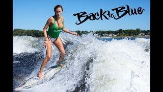 Girl Wakesurfing:  Daylon and The Back to Blue Crew