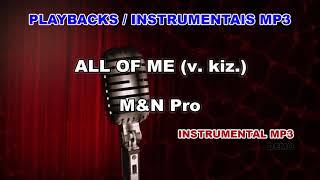 ♬ Playback / Instrumental Mp3 - ALL OF ME (v. kiz.) - M&N Pro