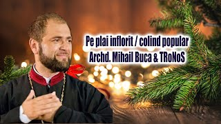 Pe plai inflorit - TRoNoS & Archd. Mihail Buca