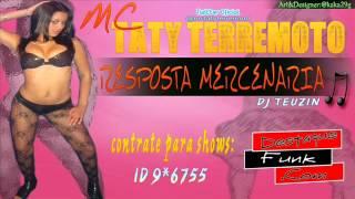 Mc Taty Terremoto- A RESPOSTA MERCENARIA 2012 (DJ TEUZIN)
