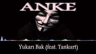 Anke ft. Tankurt - Yukarı Bak