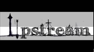 Upstream - Asgjë mbi gjithçka