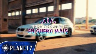 Yudi Fox & Os Bem Quent's - Eu Quero Mais (Official Video)