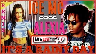 Ice MC feat Alexia - It's a Rainy Day. Dance music. Eurodance remix.