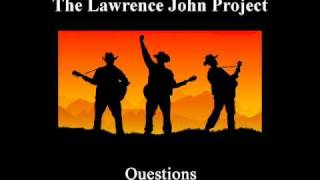 Lawrence John Project - Questions