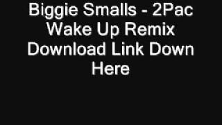 Biggie Smalls - 2Pac Wake Up Remix 2011