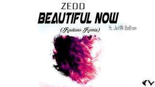 Zedd -  Beautiful Now ft. John Bellion (Radians Remix)