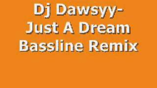 Dj Dawsyy- Just a dream bassline Version :]