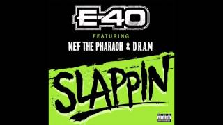 "E-40 Feat. Nef The Pharoah & D.R.A.M  ""Slappin"""