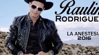 Raulin Rodriguez   La Anestesia 2016