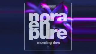 Nora En Pure - Morning Dew - (Radio Mix)