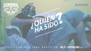 ¿QUIÉN HA SIDO?  - @SombraMendez - #CANDELA (2015)