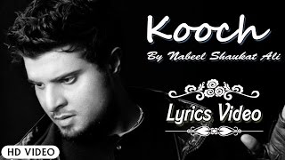 Kooch | Nabeel Shaukat Ali | Official Lyrics Video | Full Song