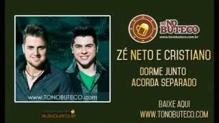 Zé Neto e Cristiano - Dorme junto acorda separado