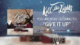 Kill the Lights - Give It Up
