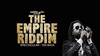 Spectacular - Tek Back [The Empire Riddim - Riddim Wise]