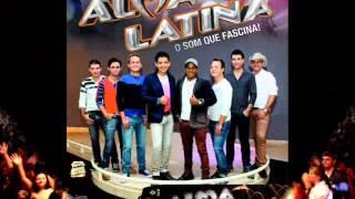 Banda Alma Latina - Ela Já se Casou