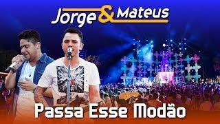 Jorge e Mateus - Passa Esse Modão  - [DVD Ao Vivo em Jurerê] - (Clipe Oficial)