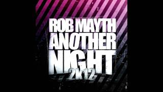 Rob Mayth - Another Night 2k12 (Single Mix)