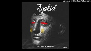 Ikpa-Udo-Ayakid-Ft.-Magnito-Prod.-By-Otyno (2017 MUSIC)