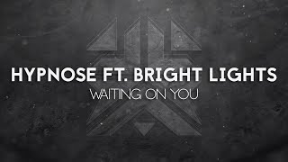 Hypnose Ft. Bright Lights - Waiting On You