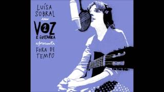 "Voz E Guitarra 2: Luísa Sobral - ""Fora De Tempo"""