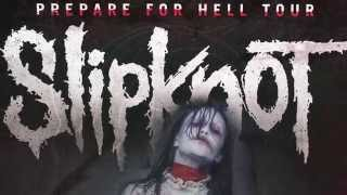 Slipknot - Prepare For Hell Tour Europe