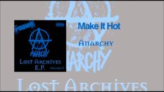 Anarchy Make It Hot