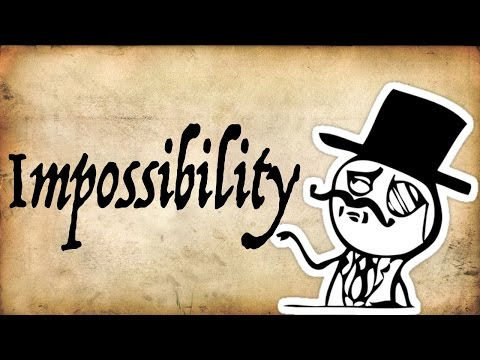 What is Impossibility? - Gentleman Thinker