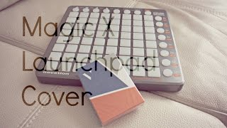 SAIL- Live Launchpad Cover + Magic! [FULL HD]