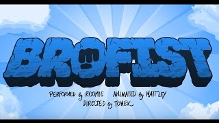 BROFIST (PewDiePie Song, By Roomie)