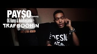 PAY$O Ft OG Hamp & Nolo Benjamin - Trap Boomin | Official Music Video