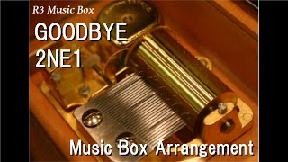GOODBYE/2NE1 [Music Box]