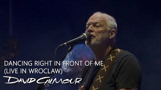 David Gilmour - Dancing Right In Front of Me (Live at Wroclaw)