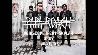 PAPA ROACH - PERISCOPE (FEAT. SKYLAR GREY) with lyrics