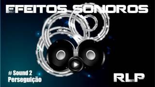 Perseguição Sound 2 Efeitos Sonoros RLP
