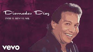 Diomedes Díaz - Entre El Bien y El Mal (Cover Audio)