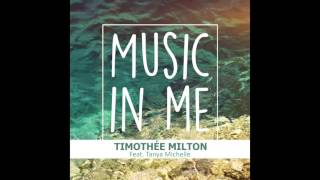 TIMOTHEE MILTON feat.Tanya Michelle - Music in me