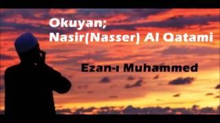 Nasser Al Qatami | Ezan | ► Muhteşem Bir Ses ◄