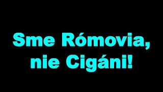 Rómovia odkazujú Kotlebovcom a Ficovi: My nie sme Cigáni. My sme Rómovia!