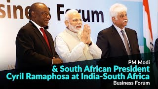 PM Modi & South African President Cyril Ramaphosa at India-South Africa Business Forum