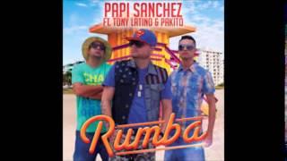 Papi Sanchez Feat. Tony Latino & Pakito - Rumba (Chicha Dj Extended Edit)