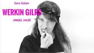 ANGEL HAZE  -  Werkin Girls   -Sara Galan [Galang Crew ]