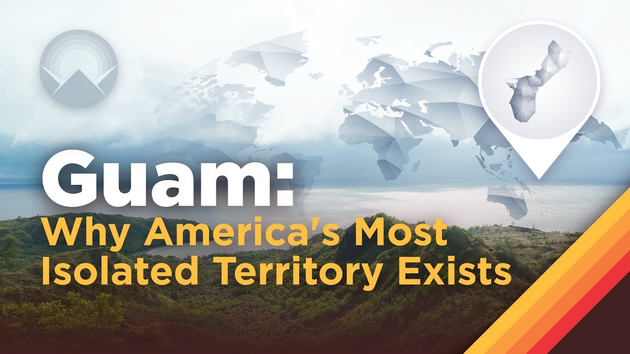 Guam: Why America's Most Isolated Territory Exists