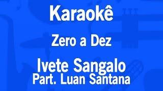 Karaokê Zero a Dez - Ivete Sangalo Part. Luan Santana