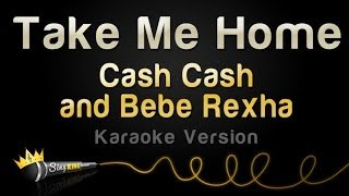 Cash Cash and Bebe Rexha - Take Me Home (Karaoke Version)