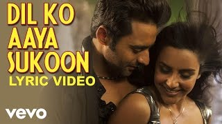 Rahat Fateh Ali Khan - Dil Ko Aaya Sukoon Lyric | Rangrezz