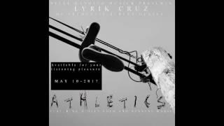 "Lyrik Cruz ""Athletics""ft. Midget Loco and Hennesy Marie (New Single)"
