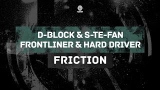 D-Block & S-te-Fan, Frontliner & Hard Driver - Friction (#EVO037)